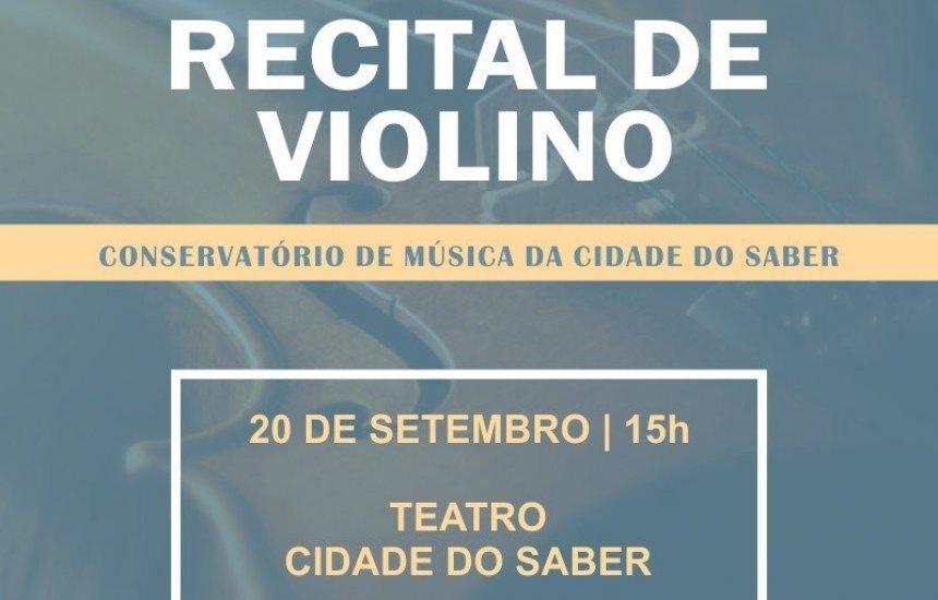 [Recital de Violinos acontece no Teatro Cidade do Saber na próxima sexta]