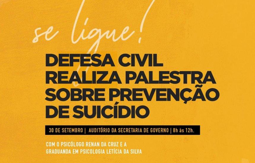 [Defesa Civil realiza palestra sobre prevenção de suicídio]