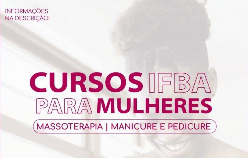 [IFBA oferece vagas para mulheres do município]