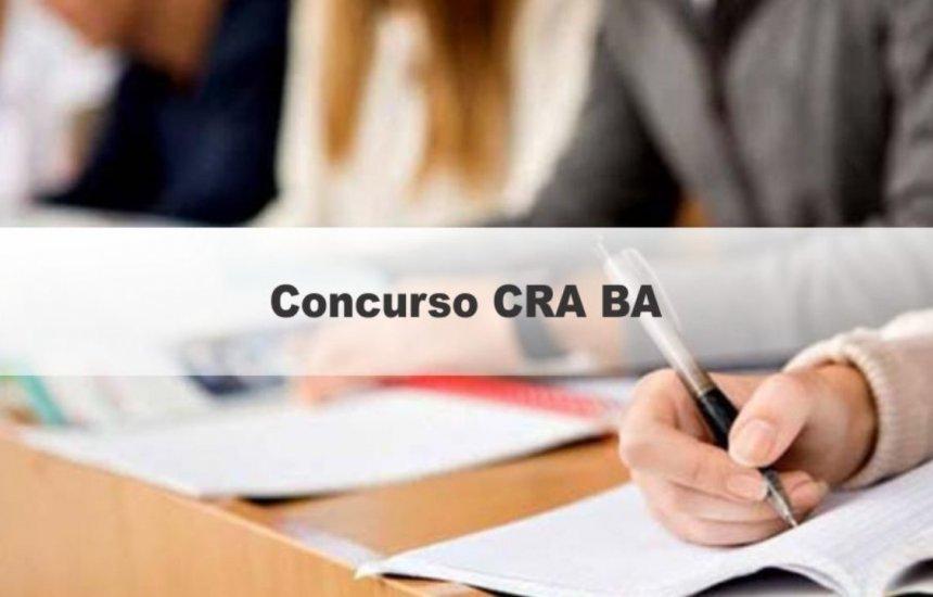 [CRA-BA abre novo concurso para 39 vagas]